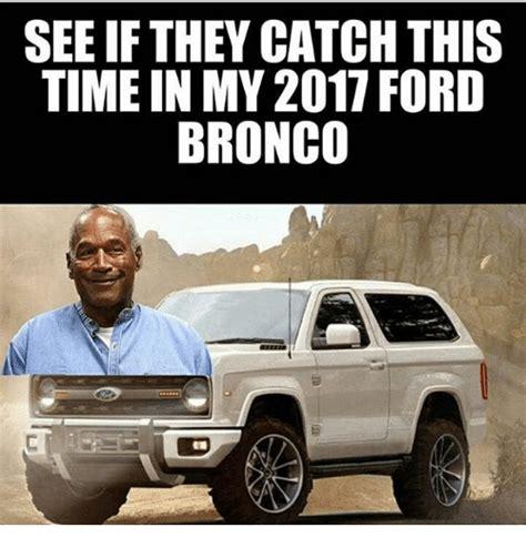 memes  ford bronco ford bronco memes
