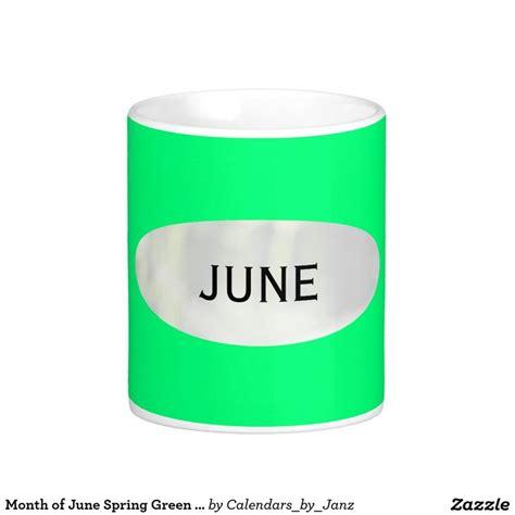 Month of June Spring Green Coffee Mug by Janz   Green coffee mugs, Spring and Coffee mugs