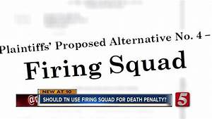 Lawsuit Suggests Firing Squad As Death Penalty Option ...