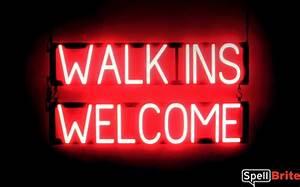 WALK INS WEL E Signs