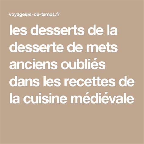 recettes de cuisine anciennes recettes de cuisine anciennes du moyen age