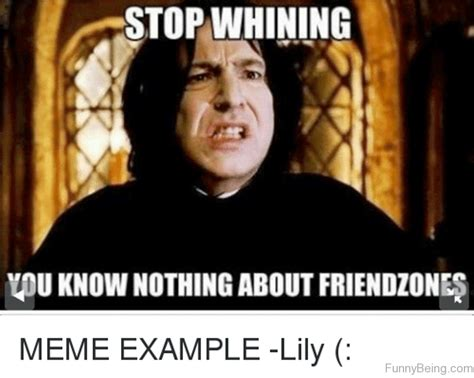 Stop Whining Meme - 66 friendzone memes for you