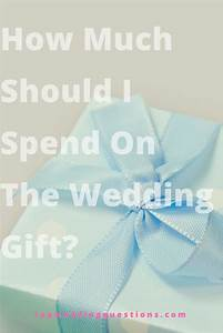 q how much should i spend on the wedding gift top With how much to spend on a wedding