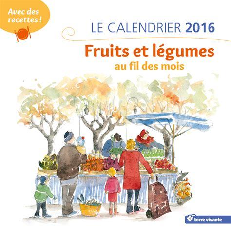 calendrier 2016 gourmand fruits et l 233 gumes de saison et 2 recettes par mois ysabelle levasseur