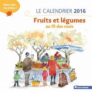 Calendrier Saison Fruits Et Légumes : calendrier 2016 gourmand fruits et l gumes de saison et 2 recettes par mois ysabelle levasseur ~ Dode.kayakingforconservation.com Idées de Décoration