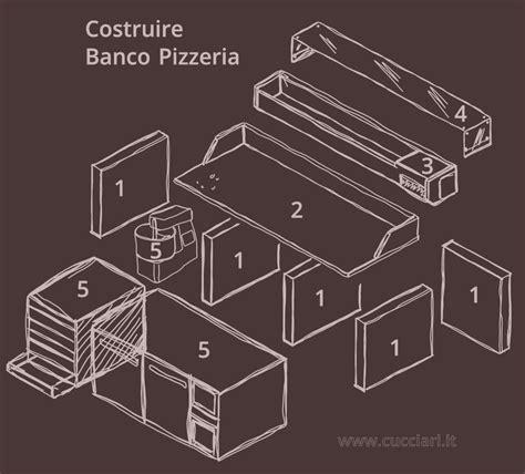 banco per pizza come costruire un banco pizzeria cucciari arredamenti