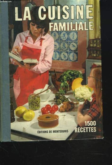 livre de cuisine ancien la cuisine familiale 1500 recettes par mariette editions de montsouris couverture rigide le