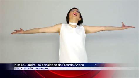 Kim Lou AbrirÁ Los Conciertos De Ricardo Arjona Y Artistas