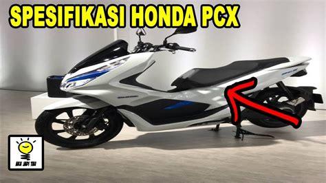 Pcx 2018 Spesifikasi by Spesifikasi Lengkap Honda Pcx 2018
