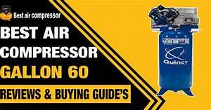 Best 60 Gallon Air Compressor Reviews  U0026 Buying Guide  2020