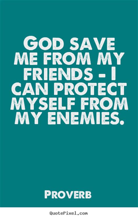 quote  love god save    friends