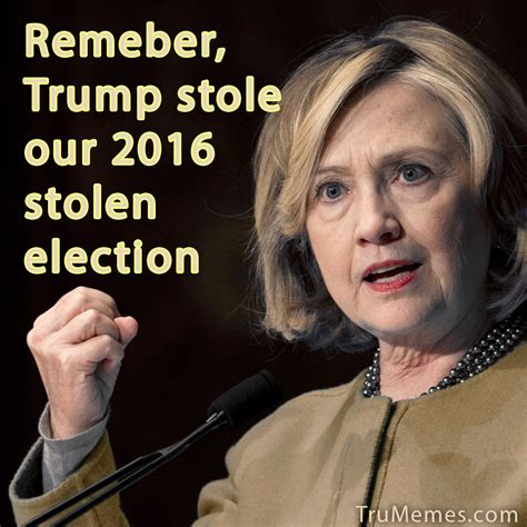 Remember, Trump stole our 2016 stolen election | TruMemes.com