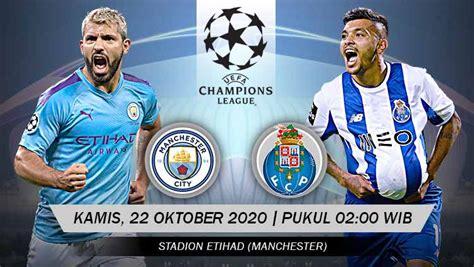 Link live streaming Manchester City vs FC Porto Nanti ...