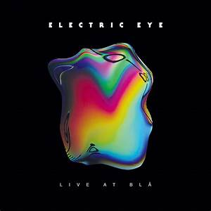 Plateanmeldelse: Electric Eye – Live at Blå – Deichmans ...