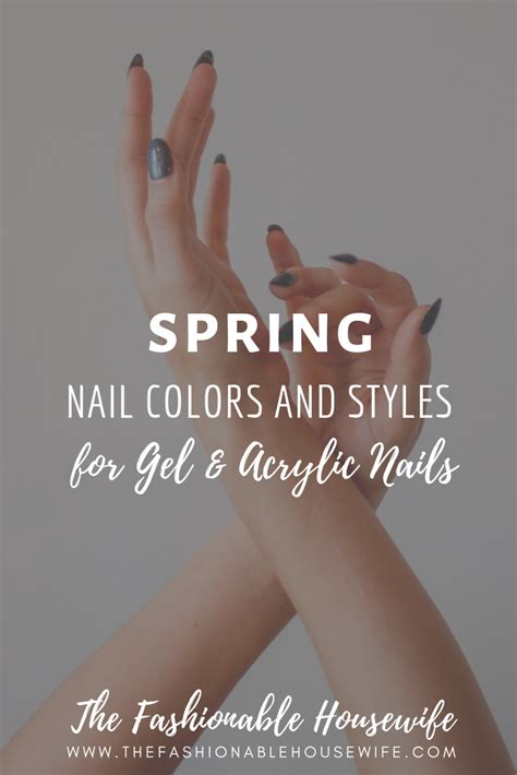 spring nail colors fun styles  gel acrylic nails