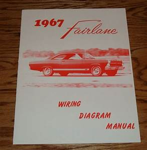 1967 Ford Fairlane Wiring Diagram Manual Brochure 67