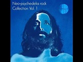 Neo-psychedelia rock collection Vol. 1 - YouTube