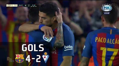 Gols - Barcelona 4 x 2 Eibar - La Liga 16-17 - YouTube