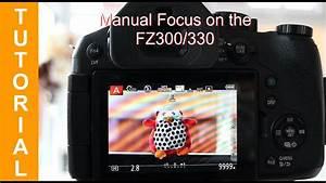 Fz300 Fz330 Manual Focus Explained