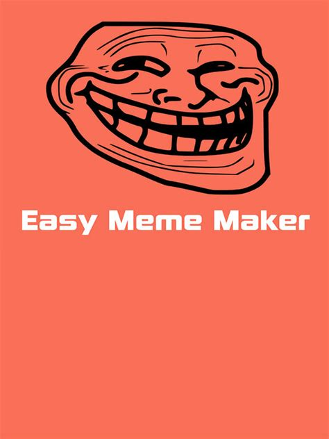 Easy Meme Maker - app shopper easy meme maker entertainment