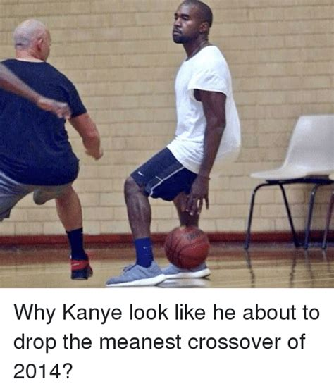 Meanest Memes Why Kanye Look Like He About To Drop The Meanest Crossover