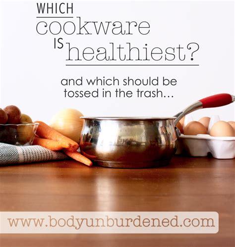 cookware healthiest food which bodyunburdened healthy