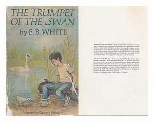 Download The Trumpet Of The Swan By E B White