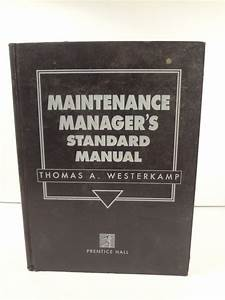 Plant Maintenance Manager S Standard Manual And Guide By