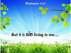 Romans 7 17 But It Is Sin Living In Me Powerpoint Church