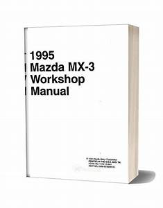 Mazda Mx3 V6 Workshop Manual