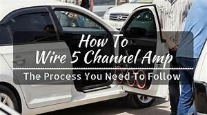 How To Wire 5 Channel Amp  Simple Step By Step Guide