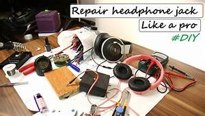 How To Repair Headphone 3 5mm Jack Like A Pro