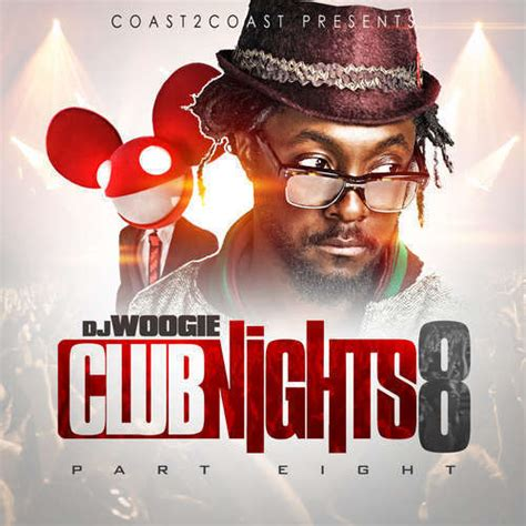 Club Nights 8 Hosted By Dj Woogie