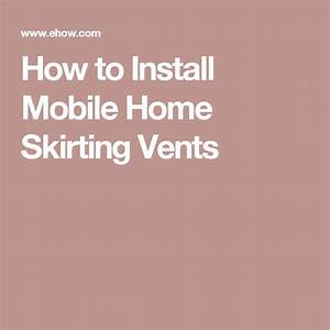 How To Install Mobile Home Skirting Vents