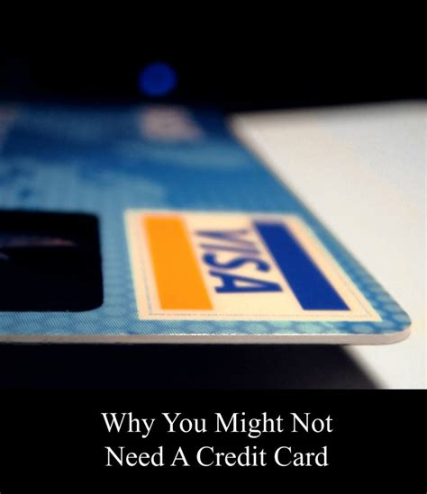Some credit card issuers realize that people have trouble getting a credit card for the first time, and they've made credit cards specifically for people with no credit. Why You Might Not Need A Credit Card - Dual Income No Kids | Dual Income No Kids
