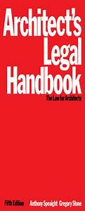 Architect U0026 39 S Legal Handbook By Anthony Speaight And Gregory