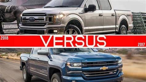 Cheyenne Vs Silverado by 2018 Ford F150 Vs Chevrolet Silverado