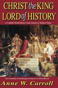 Christ The King Lord Of History Workbook And Study Guide With Answer Key