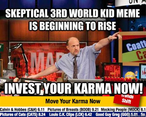 Third World Kid Meme - skeptical 3rd world kid meme is beginning to rise invest your karma now mad karma with jim
