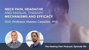 Neck Pain  Headache And Manual Therapy  Mechanisms And