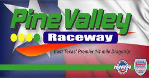 Pine Valley Raceway Park In Diboll Texas