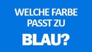 Welche Farben Passen Zu Blau : welche farbe passt zu blau richtig kombinieren ~ Eleganceandgraceweddings.com Haus und Dekorationen