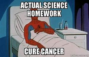 actual science homework cure cancer - Spiderman Cancer ...