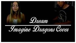 Dream - Imagine Dragons (Kevin Joel & Aida Blanco Cover ...