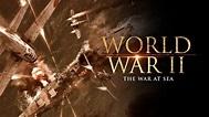 World War II: The War at Sea - Full Documentary - Full ...