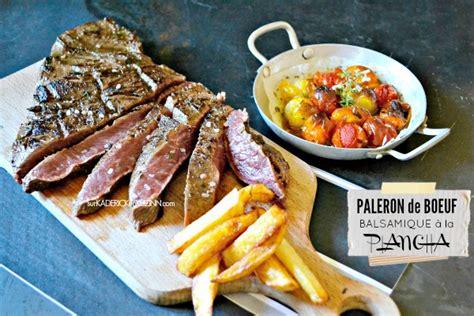 cuisiner du paleron plancha paleron de boeuf mariné au balsamique par kaderick