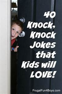 40 Hilarious Knock, Knock Jokes for Kids - Frugal Fun For ...