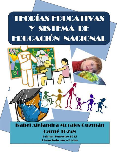 teorias educativas  sistema educativo nacional de