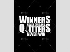 Winner never quit and quitters never win T shirt Design