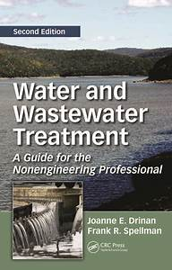 Water And Wastewater Treatment  A Guide For The